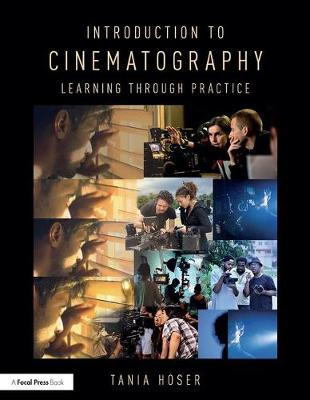 Introduction to Cinematography: Learning Through Practice (Paperback)