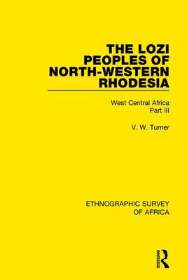 The Lozi Peoples of North-Western Rhodesia: West Central Africa Part III (Hardback)
