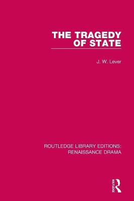 The Tragedy of State - Routledge Library Editions: Renaissance Drama (Paperback)
