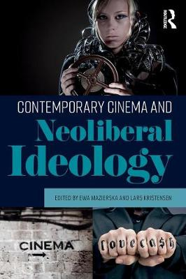 Contemporary Cinema and Neoliberal Ideology (Paperback)