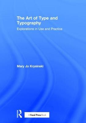 The Art of Type and Typography: Explorations in Use and Practice (Hardback)