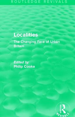 : Localities (1989): The Changing Face of Urban Britain (Hardback)