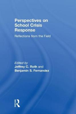 Perspectives on School Crisis Response: Reflections from the Field (Hardback)