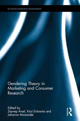 Gendering Theory in Marketing and Consumer Research - Key Issues in Marketing Management (Hardback)