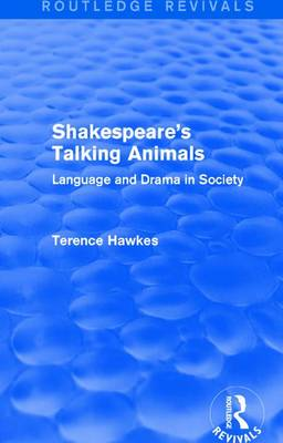 : Shakespeare's Talking Animals (1973): Language and Drama in Society (Hardback)