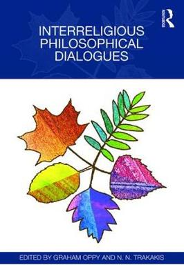 Interreligious Philosophical Dialogues (Hardback)