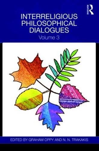 Interreligious Philosophical Dialogues: Volume 3 (Hardback)