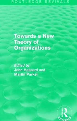 : Towards a New Theory of Organizations (1994) (Hardback)