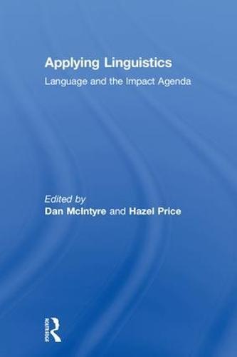 Applying Linguistics: Language and the Impact Agenda (Hardback)