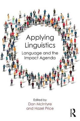 Applying Linguistics: Language and the Impact Agenda (Paperback)