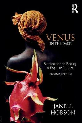 Venus in the Dark: Blackness and Beauty in Popular Culture (Paperback)