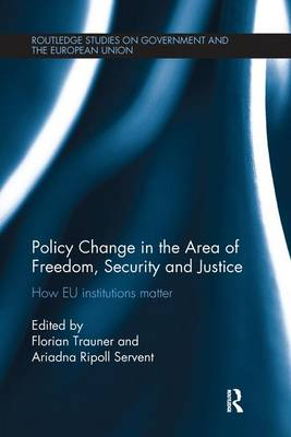 Policy change in the Area of Freedom, Security and Justice: How EU institutions matter (Paperback)