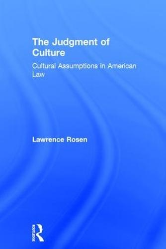 The Judgment of Culture: Cultural Assumptions in American Law (Hardback)