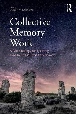 Collective Memory Work: A Methodology for Learning With and From Lived Experience (Paperback)