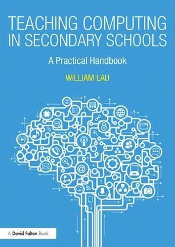 Teaching Computing in Secondary Schools: A Practical Handbook (Paperback)