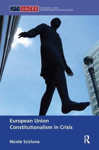 European Union Constitutionalism in Crisis (Paperback)
