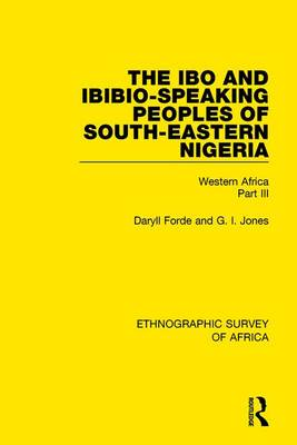 The Ibo and Ibibio-Speaking Peoples of South-Eastern Nigeria: Western Africa Part III (Hardback)