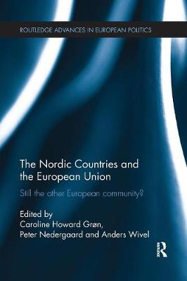 The Nordic Countries and the European Union: Still the other European community? (Paperback)