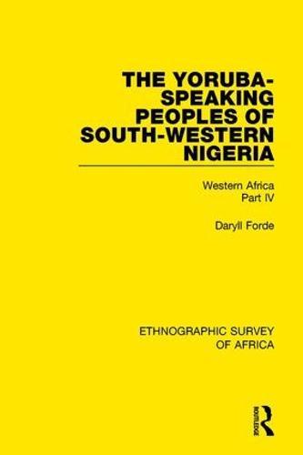 The Yoruba-Speaking Peoples of South-Western Nigeria: Western Africa Part IV (Hardback)