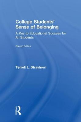College Students' Sense of Belonging: A Key to Educational Success for All Students (Hardback)