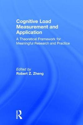 Cognitive Load Measurement and Application: A Theoretical Framework for Meaningful Research and Practice (Hardback)
