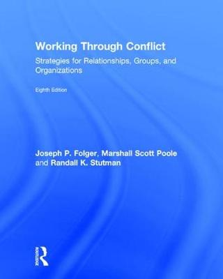 Working Through Conflict: Strategies for Relationships, Groups, and Organizations (Hardback)
