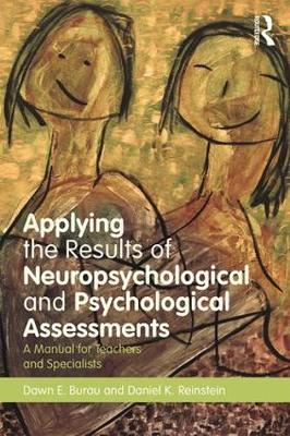 Applying the Results of Neuropsychological and Psychological Assessments: A Manual for Teachers and Specialists (Paperback)