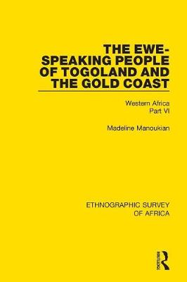 The Ewe-Speaking People of Togoland and the Gold Coast: Western Africa Part VI (Paperback)
