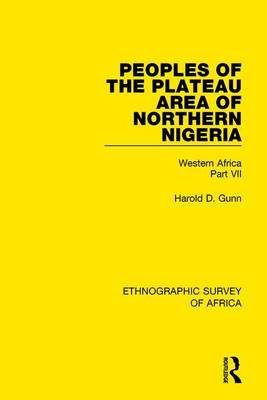 Peoples of the Plateau Area of Northern Nigeria: Western Africa Part VII (Hardback)