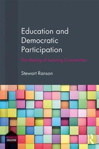 Education and Democratic Participation: The Making of Learning Communities - Progressive Education (Hardback)