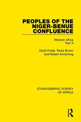 Peoples of the Niger-Benue Confluence (The Nupe. The Igbira. The Igala. The Idioma-speaking Peoples): Western Africa Part X (Hardback)