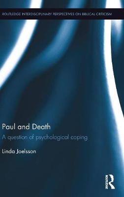 Paul and Death: A Question of Psychological Coping - Routledge Interdisciplinary Perspectives on Biblical Criticism (Hardback)
