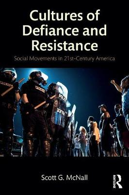 Cultures of Defiance and Resistance: Social Movements in 21st-Century America (Paperback)