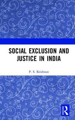 Social Exclusion and Justice in India (Hardback)