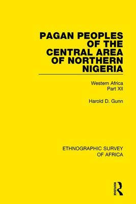 Pagan Peoples of the Central Area of Northern Nigeria: Western Africa Part XII (Hardback)