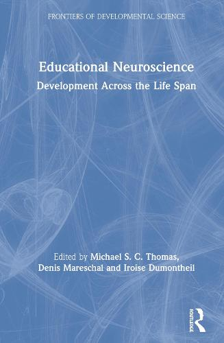 Educational Neuroscience: Development Across the Life Span - Frontiers of Developmental Science (Hardback)