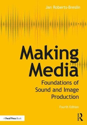 Making Media: Foundations of Sound and Image Production (Paperback)