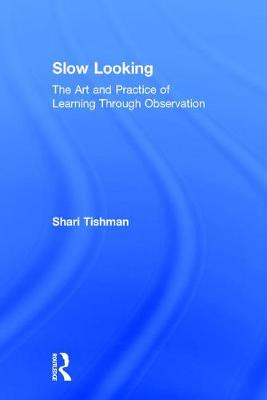 Slow Looking: The Art and Practice of Learning Through Observation (Hardback)