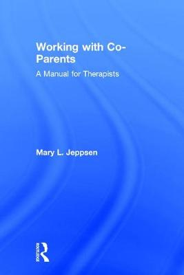 Working with Co-Parents: A Manual for Therapists (Hardback)