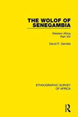 The Wolof of Senegambia: Western Africa Part XIV (Hardback)