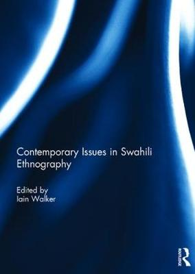 Contemporary Issues in Swahili Ethnography (Hardback)