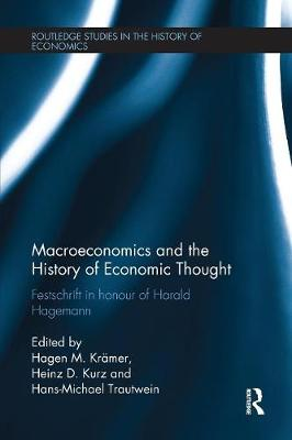Macroeconomics and the History of Economic Thought: Festschrift in Honour of Harald Hagemann - Routledge Studies in the History of Economics (Paperback)