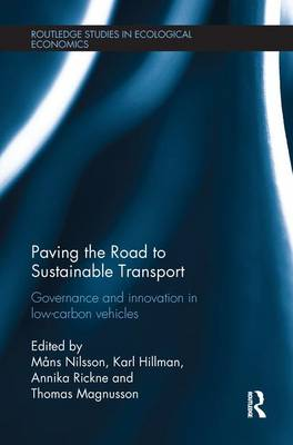 Paving the Road to Sustainable Transport: Governance and innovation in low-carbon vehicles - Routledge Studies in Ecological Economics 20 (Paperback)