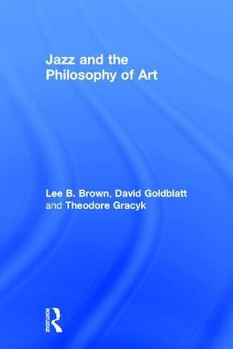 Jazz and the Philosophy of Art (Hardback)