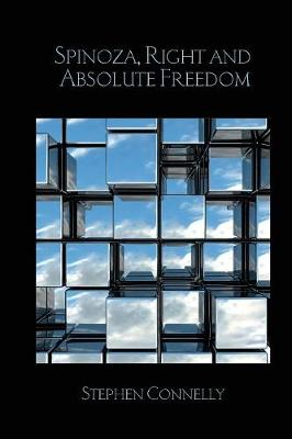 Spinoza, Right and Absolute Freedom - Birkbeck Law Press (Paperback)