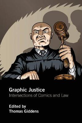 Graphic Justice: Intersections of Comics and Law (Paperback)