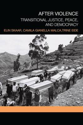 After Violence: Transitional Justice, Peace, and Democracy (Paperback)