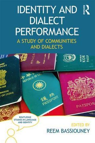 Identity and Dialect Performance: A Study of Communities and Dialects - Routledge Studies in Language and Identity (Paperback)