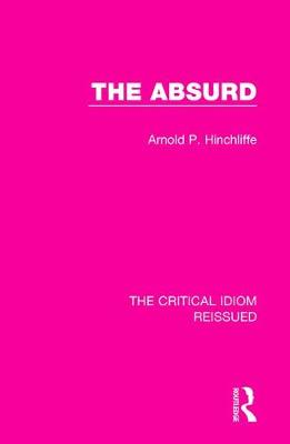 The Absurd - The Critical Idiom Reissued 4 (Hardback)