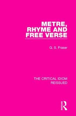 Metre, Rhyme and Free Verse - The Critical Idiom Reissued 7 (Paperback)